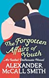The Forgotten Affairs of Youth by Alexander McCall Smith front cover