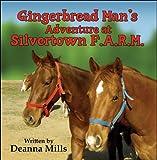 Gingerbread Man's Adventure at Silvertown F. A. R. M., Deanna Mills, 1424196159