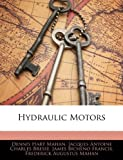 Hydraulic Motors, Dennis Hart Mahan and Jacques Antoine Charles Bresse, 1143662482