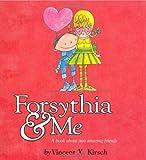 Image of Forsythia & Me