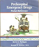 Prehospital Emergency Drugs and Pocket Reference, Madigan, Kevin G., 0801633753