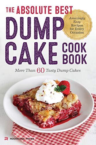 Recipe Dump Cake - Absolute Best Dump Cake Cookbook: More