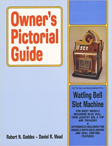Owner's Pictorial Guide for the Care and Understanding of the Watling Bell Slot Machine (Owner's Pictorial Guide) by Robert Geddes (1982-08-02)