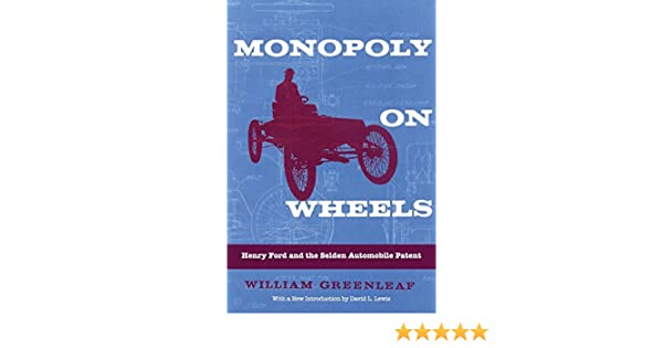 Amazon com: Monopoly on Wheels: Henry Ford and the Selden