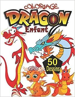 Amazon Coloriage Dragon Enfant Livre De Coloriage Dragons Avec 50 Adorables Dessins De Dragons Livre De Coloriage Pour Les Enfants De 3 A 6 Ans Cahier De Coloriage Dragon Coloriage Ateliers History