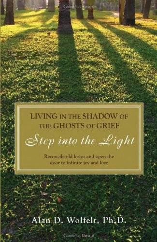 Read Online Living in the Shadow of the Ghosts of Your Grief: A Guide for Life, Living and Loving PDF ePub fb2 ebook
