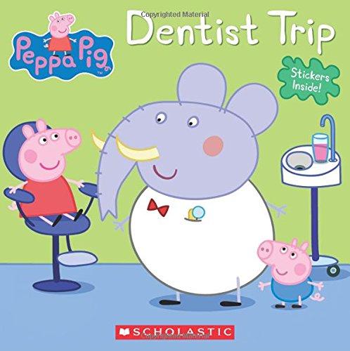 Dentist Trip (Peppa Pig) by Scholastic