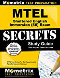 MTEL Sheltered English Immersion (56) Exam Secrets Study Guide: MTEL Test Review for the Massachusetts Tests for Educator Licensure