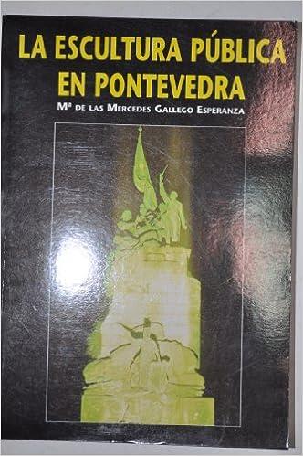 Amazon.com: La Escultura Publica En Pontevedra ...
