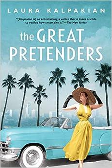 Laura Kalpakian - The Great Pretenders