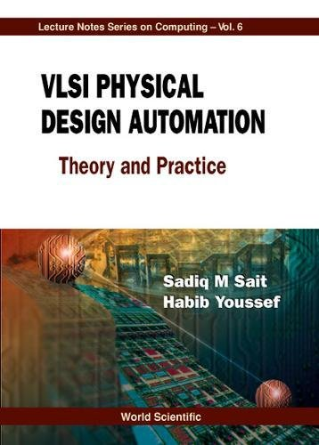 (VLSI Physical Design Automation: Theory and Practice)