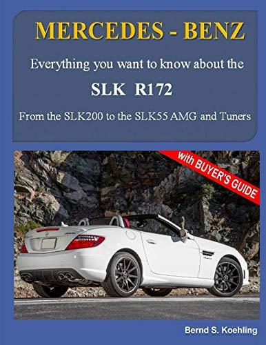 Slk Roadster - MERCEDES-BENZ, The SLK models: The R172 (Volume 3)