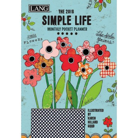 "LANG - 2018 Monthly Pocket Planner - ""Simple Life"" - Artwork By Karen H. Good - 13 Month - January to January - Portable 4.5"" x 6.5"""