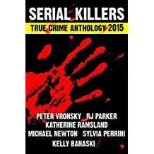 SERIAL KILLERS True Crime Anthology - Volume 2 (Annual True Crime Collection)