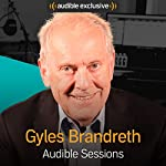 Gyles Brandreth: Audible Sessions: FREE Exclusive Interview | Holly Newson