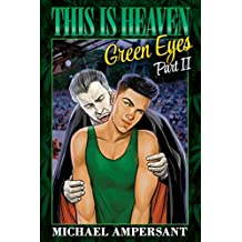 This Is Heaven: Green Eyes, Part II