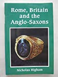 img - for Rome, Britain and the Anglo-Saxons (Archaeology of Change) by Nicholas J. Higham (1993-03-02) book / textbook / text book