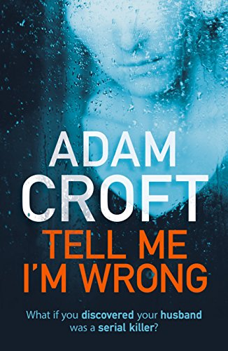 Tell Me I'm Wrong: A gripping psychological thriller with a killer twist cover