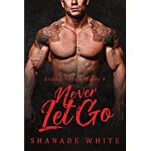 Never Let Go (Brothers From Money Book 9)