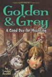 Golden and Grey - A Good Day for Haunting, Louise Arnold, 1416908641