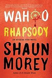 Wahoo Rhapsody (An Atticus Fish Novel)