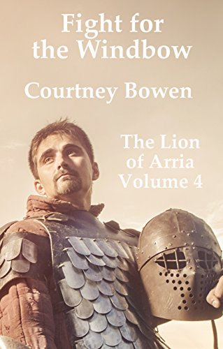Fight for the Windbow (The Lion of Arria Book 4) by [Bowen, Courtney]