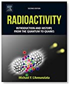 Radioactivity, Second Edition: Introduction and History, From the Quantum to Quarks