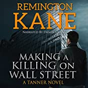 Making a Killing on Wall Street : A Tanner Novel, Book 3 | Remington Kane