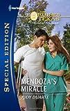 Mendoza's Miracle, Judy Duarte, 0373656556