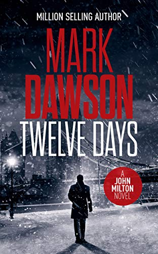 Twelve Days (John Milton Thrillers Book 14)