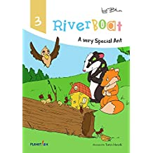Riverboat: A Very Special Ant (Riverboat Series Picture Books Book 3)