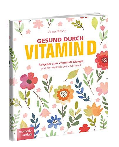 Vitamin-D: Der Vitamin-D Ratgeber (German Edition)