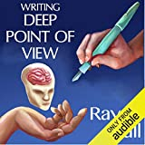 Writing Deep Point of View: Professional Techniques for Fiction Authors (Writer's Craft, Book 13)