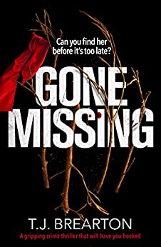 Gone Missing: A gripping crime thriller that will have you hooked by [Brearton, T.J.]