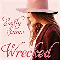 Wrecked Audiobook by Emily Snow Narrated by Chandra Skyye