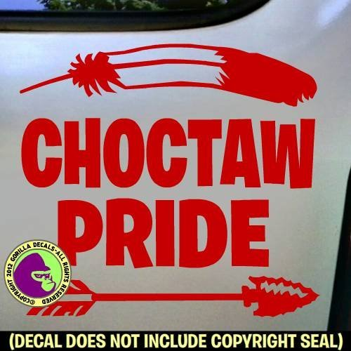 CHOCTAW PRIDE Native American Vinyl Decal Sticker D