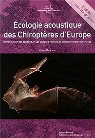 Ecologie acoustique des chiroptères d'Europe : Identification des espèces, étude de leurs habitats et comportements de chasse (1DVD) par Michel Barataud