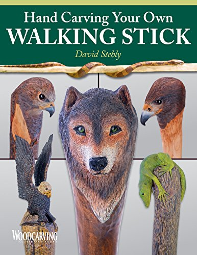 Hand Carving Your Own Walking Stick: An Art Form (Fox Chapel Publishing) Step-by-Step Instructions to Make Artisan-Quality Sticks, Canes, & Staffs (Staves), Including Realistic Snakes & Finishing (Hand Carved Wood Figurines)
