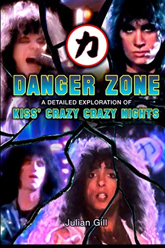 Kiss Stanley Paul (Danger Zone: An Exploration of KISS' Crazy Nights)