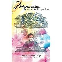 Memorias de un ni???o de pueblo by Pablo Zapata Lerga (2013-01-08)