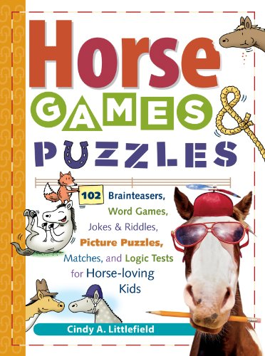 Horse Games & Puzzles: 102 Brainteasers, Word Games, Jokes & Riddles, Picture Puzzlers, Matches & Logic Tests for Horse-Loving Kids (Storey's Games & Puzzles) (Best Day Trips From Baltimore)