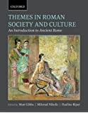 Themes in Roman Society and Culture: An Introduction to Ancient Rome