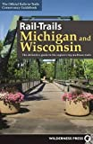 Rail-Trails Michigan and Wisconsin: The definitive guide to the region s top multiuse trails
