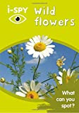 i-SPY Wild Flowers: What can you spot? (Collins Michelin i-SPY Guides)