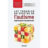 Les Troubles du spectre de l'autisme: Guide de santé et d'alimentation