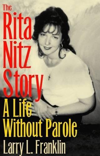 The Rita Nitz Story: A Life Without Parole (Elmer H Johnson & Carol Holmes Johnson Series in Criminology) ebook