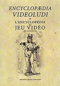 L'encyclopédie du jeu vidéo de Canard PC (Encyclopaedia Videoludi) par Ambroise Garel