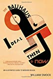 The Bauhaus Ideal Then and Now, William Smock, 0897335902