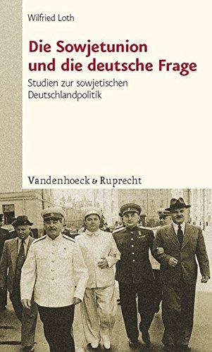 Die Sowjetunion und die deutsche Frage. Studien zur sowjetischen Deutschlandpolitik
