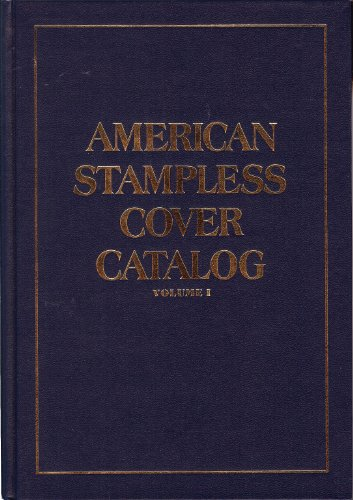 American Stampless Cover Catalog (Vol. One)